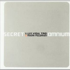 Lluís Vidal Trio & Mark Feldman - Secret Omnium