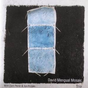 "David Mengual: ""Mosaic Nonet"" 2000"