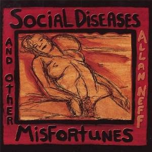 "Allan Neff  ""social diseases and other misfortunes"""