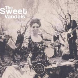 The Sweet Vandals - So Clear - (cd/lp) 2011