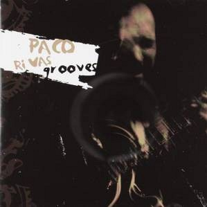 Paco Rivas - Grooves - (cd) 2005