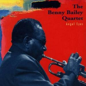 The Benny Bailey Quartet – Angel Eyes (1996)