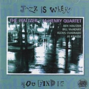 The Waltzer-Mchenry Quartet – Jazz is where you find it