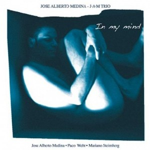 Jose Alberto Medina J.A.M. Trio - in my mind