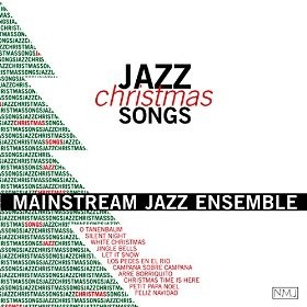 The Mainstream jazz ensemble - Jazz Christmas songs