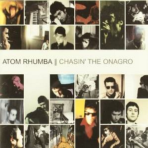 Atom Rhumba - Chasin´the Onagro (2001)