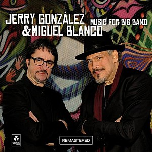 Jerry González/Miguel-Blanco - Music for Big Band