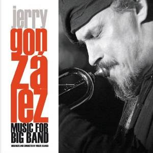 Jerry Gonzalez - Music for Big Band
