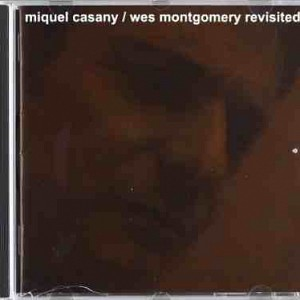 "Miquel Casany ""Wes Montgomery revisited"" (2005)"