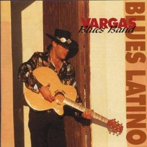 Vargas Blues Band - Blues latino