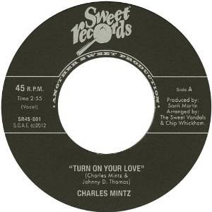 Charles Mintz - Turn On Your Love/I want to make love all night - (s) 2012