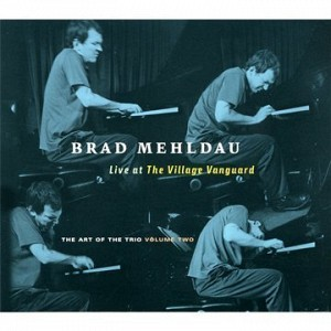 Brad Mehldau - Live at The Village Vanguard - The art of the trio volume two