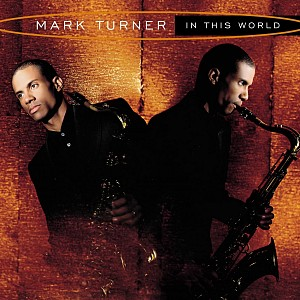 Mark Turner - In this world