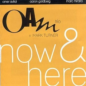 OAM TRIO+ Mark Turner - Now and here