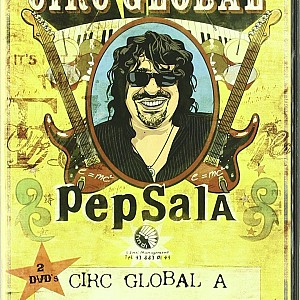 Pep Sala - Circ global (live DVD)