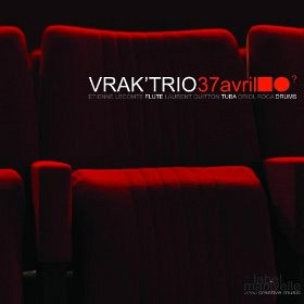VRAK' TRIO - 37 avril