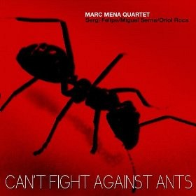 MARC MENA QUARTET - Can't fight against ants
