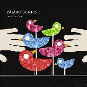 Pajaro Sunrise - Done/Undone