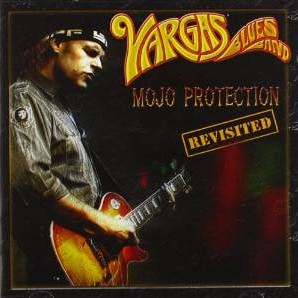 Vargas Blues Band - Mojo Protection Revisited