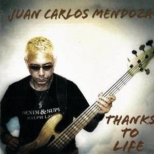 Juan Carlos Mendoza - Thanks to Life