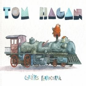 Tom Hagan - Carlitos Ferrocarril