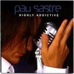 Pau Sastre – Highly addictive