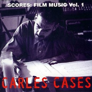 Carles Cases - Scores: Film Music vol. 1